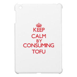 Keep calm by consuming Tofu Case For The iPad Mini