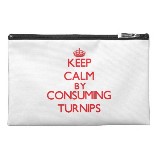 Keep calm by consuming Turnips Travel Accessory Bag