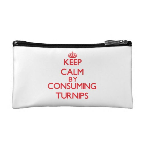 Keep calm by consuming Turnips Cosmetic Bag