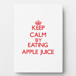 Keep calm by eating Apple Juice Photo Plaques