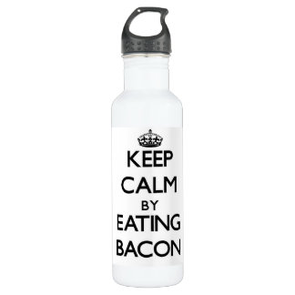 Keep calm by eating Bacon 24oz Water Bottle