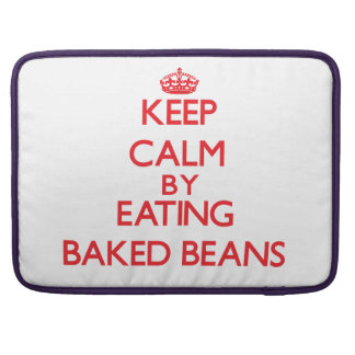 Keep calm by eating Baked Beans MacBook Pro Sleeves