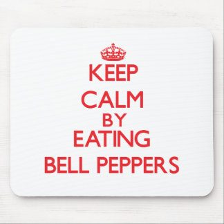 Keep calm by eating Bell Peppers Mouse Pads