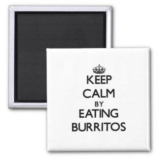 Keep calm by eating Burritos Refrigerator Magnets