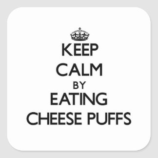 Keep calm by eating Cheese Puffs Square Sticker