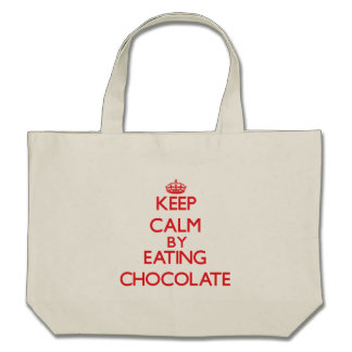 Keep calm by eating Chocolate Bags