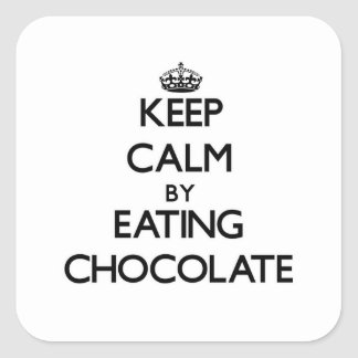 Keep calm by eating Chocolate Square Stickers