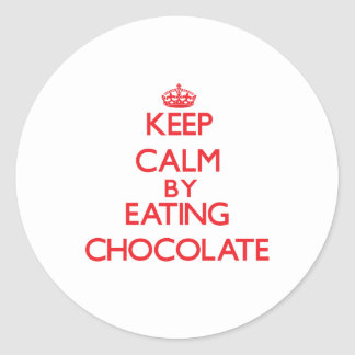Keep calm by eating Chocolate Round Sticker
