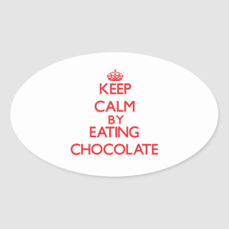 Keep calm by eating Chocolate Stickers