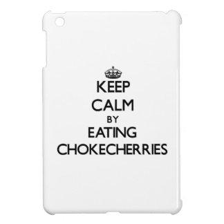 Keep calm by eating Chokecherries iPad Mini Cover