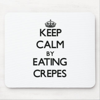 Keep calm by eating Crepes Mousepad