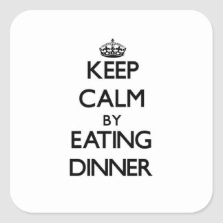 Keep calm by eating Dinner Square Sticker
