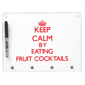 Keep calm by eating Fruit Cocktails Dry Erase Whiteboards