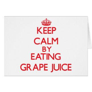 Keep calm by eating Grape Juice Greeting Card