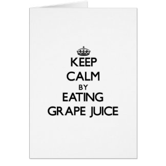 Keep calm by eating Grape Juice Cards