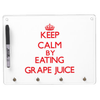 Keep calm by eating Grape Juice Dry-Erase Board