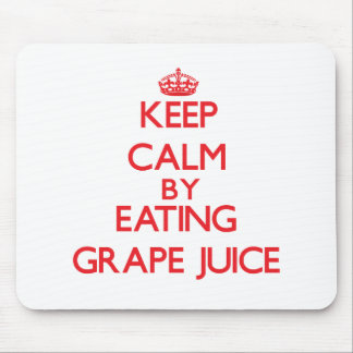 Keep calm by eating Grape Juice Mouse Pads