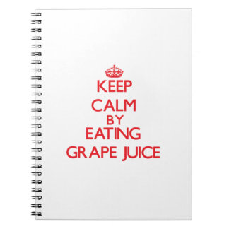Keep calm by eating Grape Juice Spiral Notebook