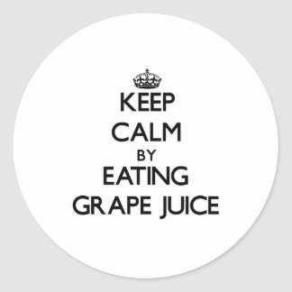 Keep calm by eating Grape Juice Stickers