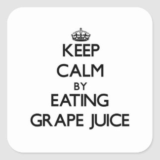 Keep calm by eating Grape Juice Square Sticker