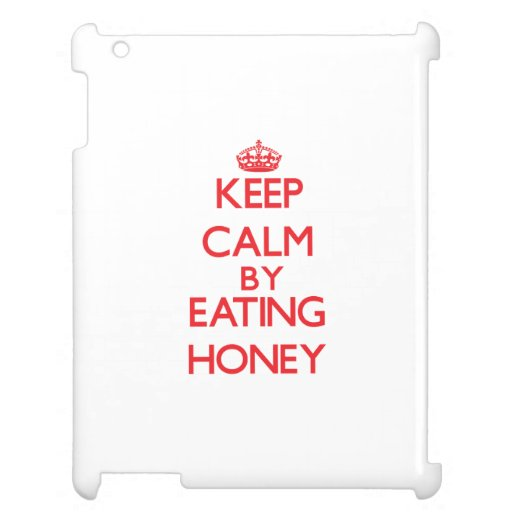 Keep calm by eating Honey Case For The iPad 2 3 4
