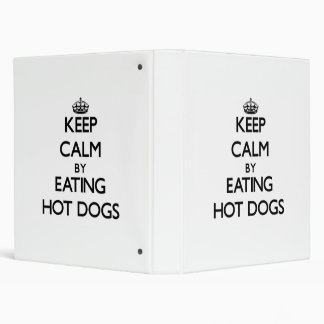Keep calm by eating Hot Dogs 3 Ring Binders