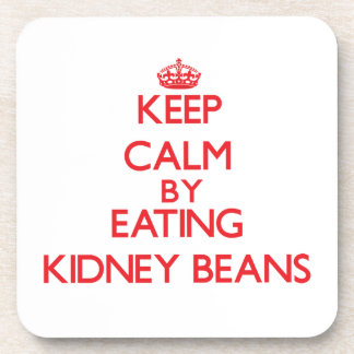 Keep calm by eating Kidney Beans Coaster
