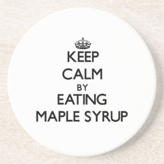 Keep calm by eating Maple Syrup Beverage Coasters
