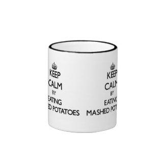 Keep calm by eating Mashed Potatoes Ringer Coffee Mug