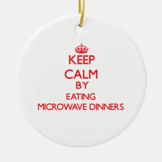 Keep calm by eating Microwave Dinners Christmas Tree Ornaments