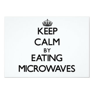 Keep calm by eating Microwaves Invitations