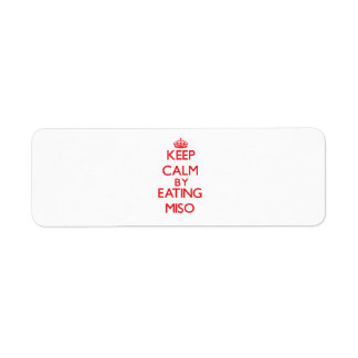 Keep calm by eating Miso Return Address Label