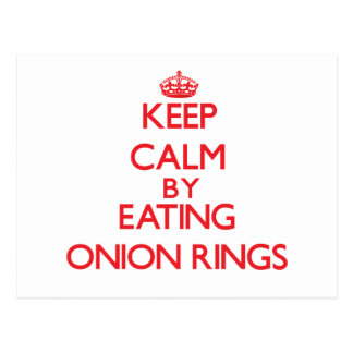 Keep calm by eating Onion Rings Postcard