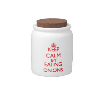 Keep calm by eating Onions Candy Dish