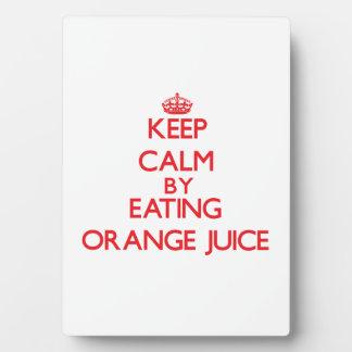 Keep calm by eating Orange Juice Display Plaque