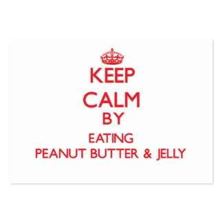 Keep calm by eating Peanut Butter & Jelly Business Cards