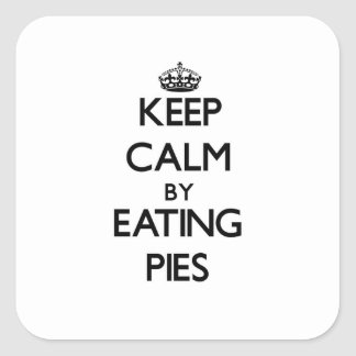 Keep calm by eating Pies Square Sticker