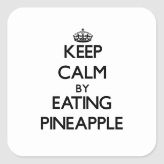 Keep calm by eating Pineapple Square Sticker