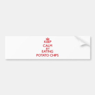 Keep calm by eating Potato Chips Car Bumper Sticker