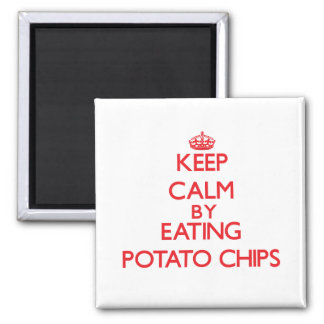 Keep calm by eating Potato Chips Fridge Magnets