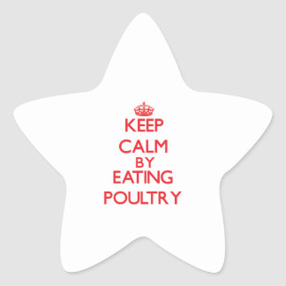 Keep calm by eating Poultry Star Sticker
