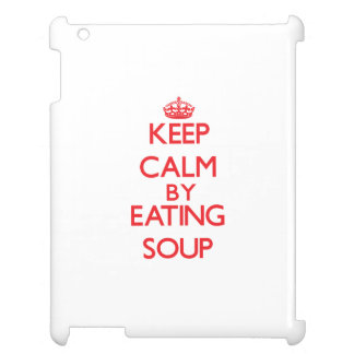 Keep calm by eating Soup iPad Covers