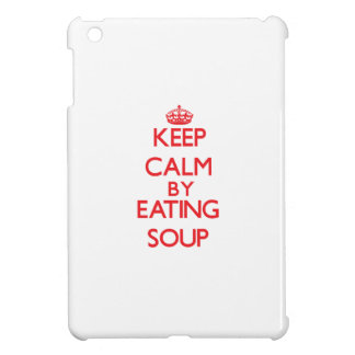 Keep calm by eating Soup iPad Mini Case