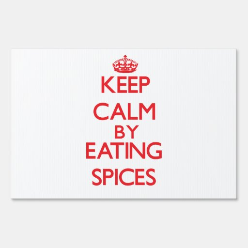 Keep calm by eating Spices Lawn Sign