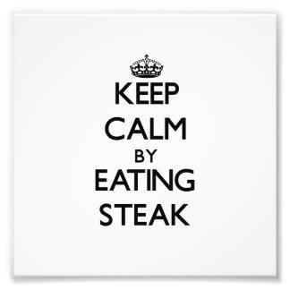 Keep calm by eating Steak Art Photo