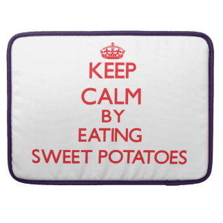 Keep calm by eating Sweet Potatoes Sleeves For MacBook Pro