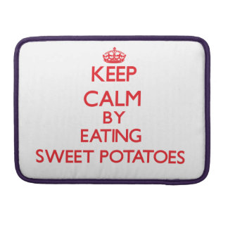 Keep calm by eating Sweet Potatoes Sleeves For MacBooks