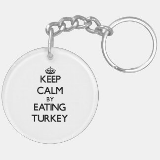 Keep calm by eating Turkey Double-Sided Round Acrylic Keychain