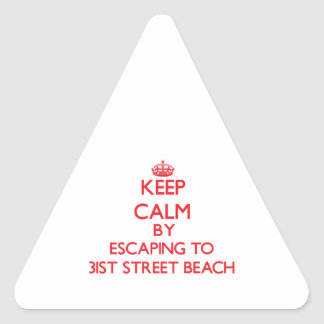 Keep calm by escaping to 31St Street Beach Illinoi Triangle Stickers