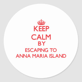 Keep calm by escaping to Anna Maria Island Florida Stickers